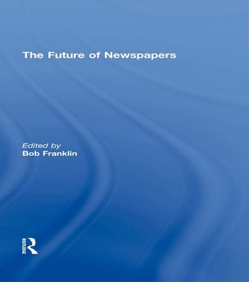 The Future of Newspapers ebook by