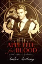 Appetite for Blood - The Blood Trilogy, #0.5 ebook by Amber Anthony
