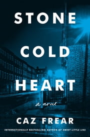 Stone Cold Heart - A Novel ebook by Caz Frear