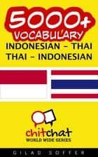 5000+ Vocabulary Indonesian - Thai ebook by Gilad Soffer