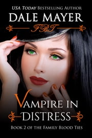 Vampire in Distress ebook by Dale Mayer