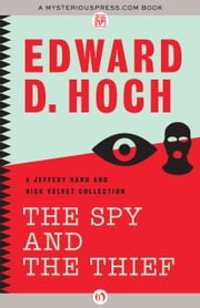 The Spy and the Thief - A Jeffery Rand and Nick Velvet Collection ebook by Edward D. Hoch