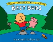The Adventures of Max and Pinky: Best Buds ebook by Maxwell Eaton