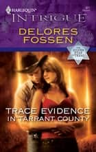 Trace Evidence in Tarrant County ebook by Delores Fossen