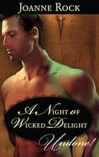 A Night of Wicked Delight ebook by Joanne Rock