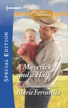 A Maverick and a Half - A Single Dad Romance ebook by Marie Ferrarella