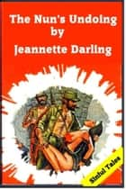 The Nun's Undoing ebook by Jeannette Darling