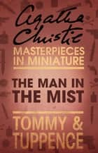The Man in the Mist: An Agatha Christie Short Story ebook by Agatha Christie
