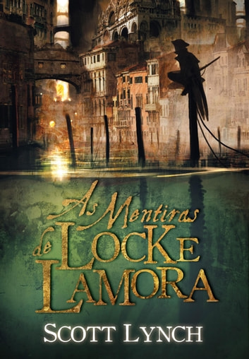 As Mentiras de Locke Lamora ebook by Scott Lynch