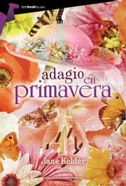 Adagio en primavera ebook by Jane Kelder