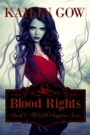 Blood Rights - Pulse Vampire Series, #7 ebook by Kailin Gow
