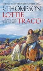 Lottie Trago ebook by E. V. Thompson