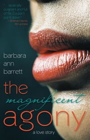 The Magnificent Agony - A Love Story ebook by Barbara Ann Barrett