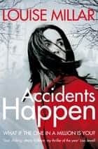 Accidents Happen ebook by Louise Millar