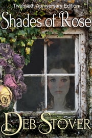 Shades of Rose ebook by Deb Stover