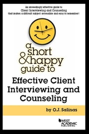 A Short and Happy Guide to Effective Client Interviewing and Counseling ebook by Oscar Salinas