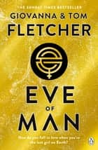 Eve of Man - Eve of Man Trilogy, Book 1 ebook by Giovanna Fletcher, Tom Fletcher