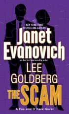 The Scam - A Fox and O'Hare Novel ebook by Janet Evanovich, Lee Goldberg