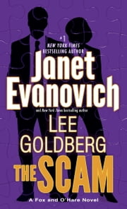 The Scam - A Fox and O'Hare Novel ebook by Janet Evanovich,Lee Goldberg