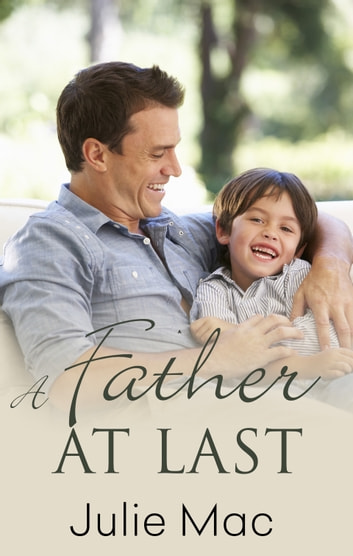 A Father At Last ebook by Julie Mac