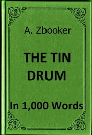 Grass: The Tin Drum in 1,000 Words ebook by Alex Zbooker