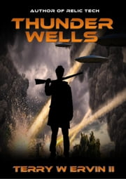 Thunder Wells ebook by Terry W. Ervin II