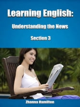 Learning English: Understanding the News (Section 3) ebook by Zhanna Hamilton