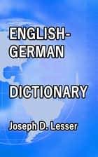 English / German Dictionary ebook by Joseph D. Lesser