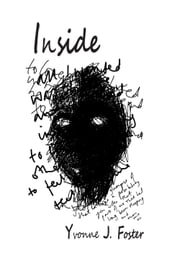Inside - An artist's work: living with depression ebook by Yvonne J Foster