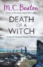 Death of a Witch ebook by M.C. Beaton