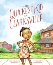 The Quickest Kid in Clarksville ebook by Pat Zietlow Miller,Frank Morrison