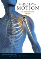 The Body in Motion - Its Evolution and Design ebook by G. David Brown, Theodore Dimon, Jr