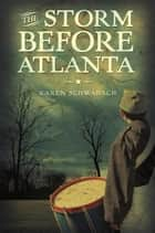 The Storm Before Atlanta ebook by Karen Schwabach