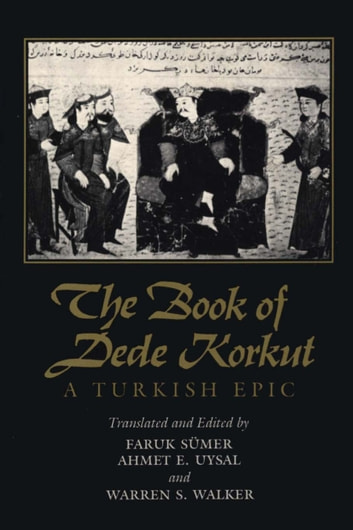 The book of dede korkut ebook by faruk smer rakuten kobo the book of dede korkut a turkish epic ebook by faruk smerahmet e fandeluxe Image collections