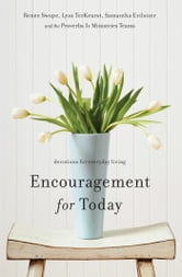 Encouragement for Today - Devotions for Everyday Living ebook by Renee Swope,Lysa TerKeurst,Samantha Evilsizer