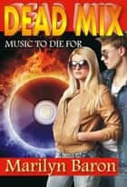 Dead Mix ebook by Marilyn Baron