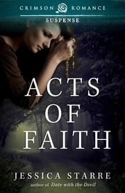 Acts of Faith ebook by Jessica Starre