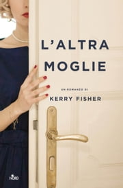 L'altra moglie ebook by Kerry Fisher