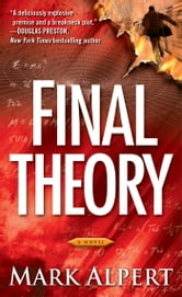 Final Theory - A Novel ebook by Mark Alpert