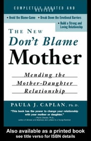 The New Don't Blame Mother ebook by Caplan, Paula J.