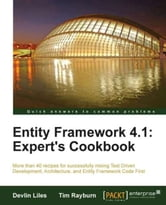 Entity Framework 4.1: Expert's Cookbook ebook by Devlin Liles, Tim Rayburn