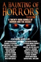 A Haunting of Horrors, Volume 2 ebook by Whitley Strieber, Brian Hodge, Jack Ketchum