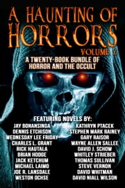 A Haunting of Horrors, Volume 2 ebook by Whitley Strieber,Brian Hodge,Jack Ketchum