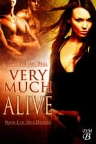 Very Much Alive - True Destiny, #1 ebook by Dana Marie Bell