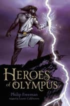 Heroes of Olympus eBook by Philip Freeman, Laurie Calkhoven, Drew Willis