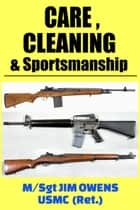 Care, Cleaning & Sportsmanship ebook by Jim Owens