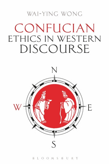 Confucian Ethics in Western Discourse ebook by Wai-ying Wong