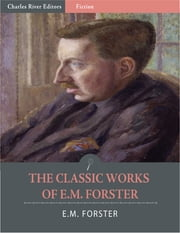 The Classic Works of E.M. Forster ebook by E.M. Forster