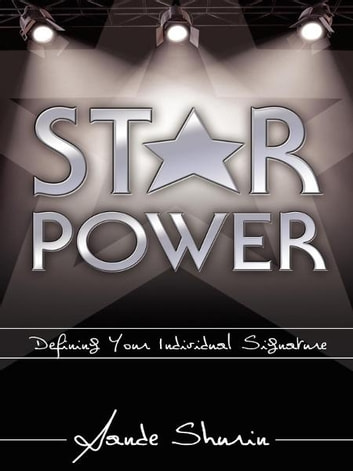 Star Power - Defining Your Individual Signature ebook by Sande Shurin