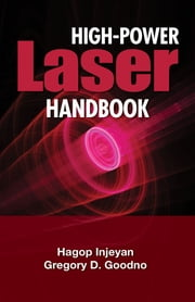 High Power Laser Handbook ebook by Hagop Injeyan,Gregory Goodno